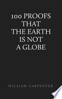 Ebook One Hundred Proofs That the Earth Is Not a Globe Epub William Carpenter  Apps Read Mobile