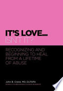 It s Love    Isn t It   Recognizing and Beginning to Heal from a Lifetime of Abuse