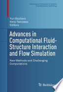 Advances in Computational Fluid Structure Interaction and Flow Simulation
