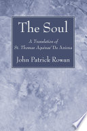The Soul: A Translation of St. Thomas Aquinas' De Anima