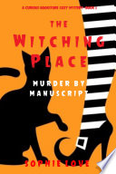 The Witching Place  Murder by Manuscript  A Curious Bookstore Cozy Mystery   Book 2  Book PDF