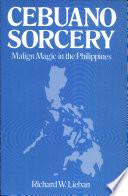 Cebuano Sorcery Malign Magic In The Philippines