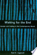 Waiting for the End Gender and Ending in the Contemporary Novel