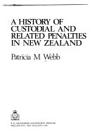A history of custodial and related penalties in New Zealand