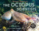 The Octopus Scientists Unconstrained By Jointed Limbs Or Gravity The Octopus