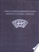 Early Animal Domestication and Its Cultural Context
