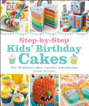 Step By Step Kids  Birthday Cakes