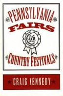 Pennsylvania Fairs And Country Festivals : celebration, gathering insight from their participants,...