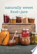 Naturally Sweet Food in Jars Book PDF