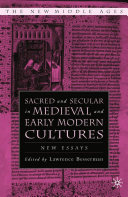Sacred and Secular in Medieval and Early Modern Cultures