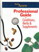 Quick Access Professional Guide to Conditions  Herbs   Supplements