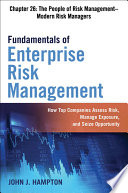 Fundamentals of Enterprise Risk Management Chapter 26  The People of Risk Management   Modern Risk Managers