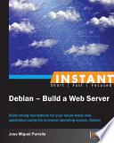 Instant Debian     Build a Web Server