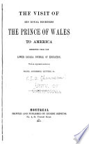 The Visit Of His Royal Highness The Prince Of Wales To America book
