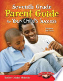 Seventh Grade Parent Guide for Your Child s Success