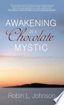 Awakening of a Chocolate Mystic