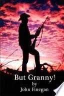 But Granny