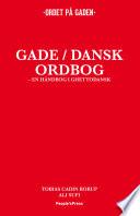 Gade Dansk ordbog