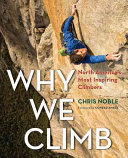 Why We Climb : of those aspects of the climbing...
