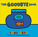 The Goodbye Book : about loss. through the lens of a pet...