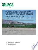 Estimates of Deep Percolation Beneath Native Vegetation  Irrigated Fields  and the Amargosa River Channel  Amargosa Desert  Nye County  Nevada