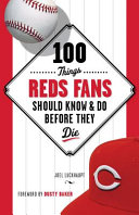 download ebook 100 things reds fans should know and do before they die pdf epub