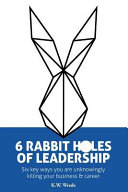 6 Rabbit Holes of Leadership