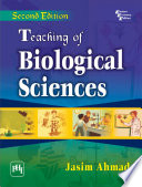 TEACHING OF BIOLOGICAL SCIENCES (Intended for Teaching of Life Sciences, Physics, Chemistry and General Science)