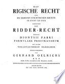 Dat Rigische Recht Und De Gemenen Stichtischen Rechte Ym Sticht Van Ryga Geheten Dat Ridder-Recht