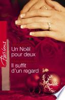 Un Noël pour deux - Il suffit d'un regard (Harlequin Passions)