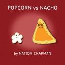 Popcorn Vs Nacho