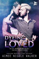 Dyeing to Be Loved  Curl Up and DYE Mysteries   1
