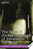 The Book of the Sacred Magic of Abramelin the Mage