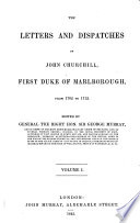The Letters and Dispatches of John Churchill of Marlborough from 1702 - 1712 Edited by George Murray