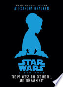 Star Wars: New Hope: The Princess, the Scoundrel, and the Farm Boy