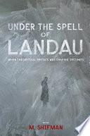 Under the Spell of Landau