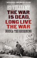 The War is Dead  Long Live the War