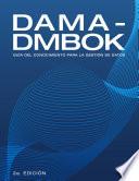 Dama Dmbok Gu A Del Conocimiento Para La Gesti N De Datos Spanish Edition