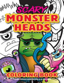 Scary Monster Heads Coloring Book