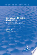 European Theatre 1960 1990  Routledge Revivals