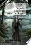 Grégoras et la fée du marais des Songes