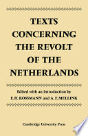 Texts Concerning The Revolt Of The Netherlands : first time in modern history political...