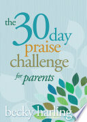 The 30 Day Praise Challenge For Parents