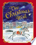 One Christmas Wish : poignant picture book about a lonely little boy...