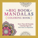 The Big Book Of Mandalas Coloring Book : guidance to those seeking creativity and a...