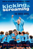 Kicking   Screaming  The Movie Novel