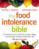 The Food Intolerance Bible  A nutritionist s plan to beat food cravings  fatigue  mood swings  bloating  headaches and IBS