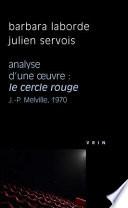 Analyse d'une œuvre, Le cercle rouge, Jean-Pierre Melville, 1970