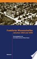 Frankfurter Wissenschaftler zwischen 1933 und 1945