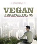 Vegan For Youth. Die Attila Hildmann Triät